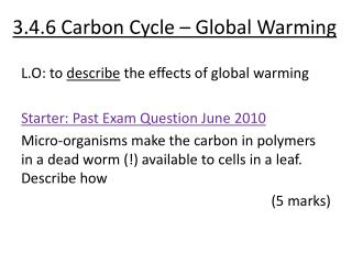 3.4.6 Carbon Cycle – Global Warming