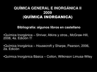 QUÍMICA GENERAL E INORGÁNICA II 2009 ( QUÍMICA INORGANICA)