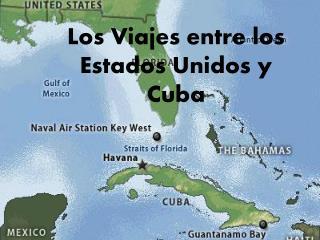 Los Viajes entre los Estados Unidos y Cuba