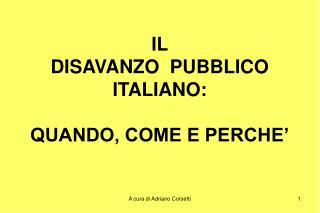 IL   DISAVANZO  PUBBLICO  ITALIANO: QUANDO, COME E PERCHE'