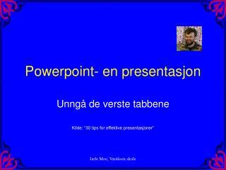 Powerpoint- en presentasjon