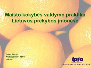 Maisto kokybes valdymo praktika Lietuvos prekybos imonese