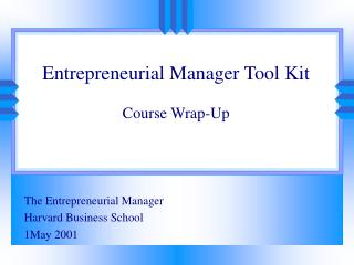 Entrepreneurial Manager Tool Kit Course Wrap-Up