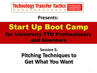 Start Up Boot Camp  for University TTO Professionals and Inventors