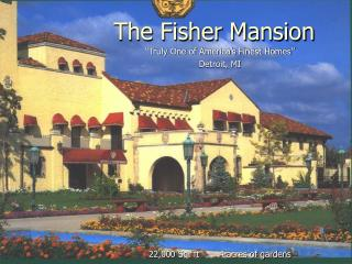 A Power Point presentation on Fisher Mansion