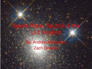 Space Race, Sputnik & the   U-2 incident