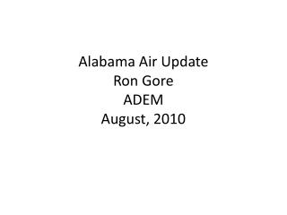 Alabama Air Update Ron Gore ADEM August, 2010
