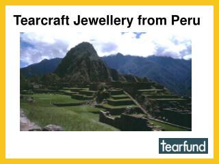 Tearcraft Jewellery from Peru