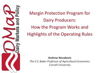 Andrew Novakovic The E.V. Baker Professor of Agricultural Economics Cornell University