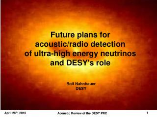 Future plans for acoustic/radio detection of ultra-high energy neutrinos  and DESY's role