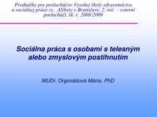 Predn  ky pre posluch cov Vysokej  koly zdravotn ctva a soci lnej pr ce sv.  Al bety v Bratislave, 2. roc.   extern  pos