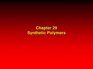 Chapter 29 Synthetic Polymers