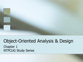 Object-Oriented Analysis & Design