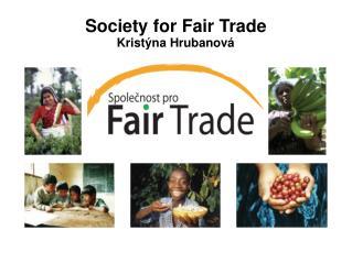 Society for Fair Trade Kristýna Hrubanová