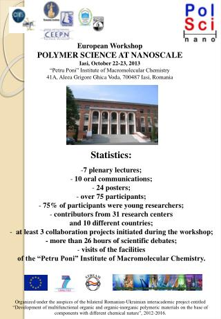 European Workshop POLYMER SCIENCE AT NANOSCALE Iasi, October 22-23, 2013