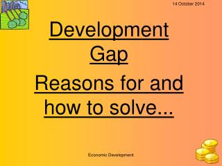 Development Gap  Reasons for and how to solve...