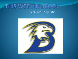THIS WEEK IN BROCK
