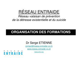 RÉSEAU ENTRAIDE Réseau valaisan de prévention  de la détresse existentielle et du suicide