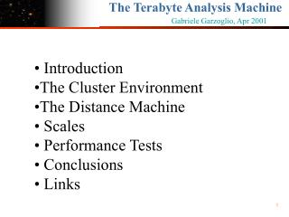 Introduction The Cluster Environment The Distance Machine  Scales  Performance Tests  Conclusions