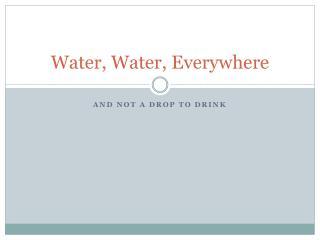 Water, Water, Everywhere