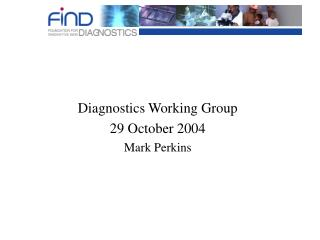 Diagnostics Working Group 29 October 2004 Mark Perkins