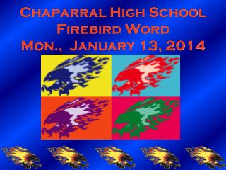 Chaparral High School Firebird Word Mon.,  January 13, 2014