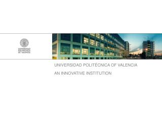 UNIVERSIDAD POLITÉCNICA OF VALENCIA