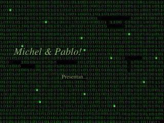 Michel & Pablo!