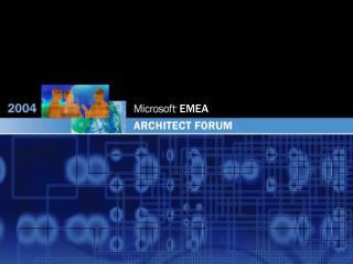 Bienvenidos a la conferencia EMEA Architect Forum 2004