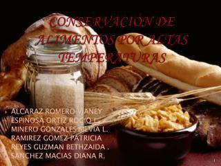 CONSERVACIÓN DE ALIMENTOS POR ALTAS TEMPERATURAS