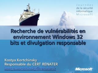 Recherche de vulnérabilités en environnement Windows 32 bits et divulgation responsable