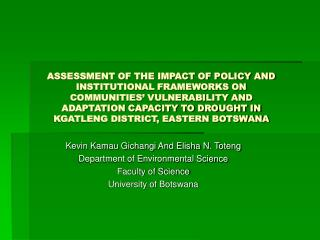 Kevin Kamau Gichangi And Elisha N. Toteng Department of Environmental Science Faculty of Science