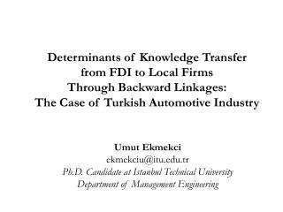 Determinants of Knowledge Transfer  from FDI to Local Firms Through Backward Linkages:  The Case of Turkish Automotive I