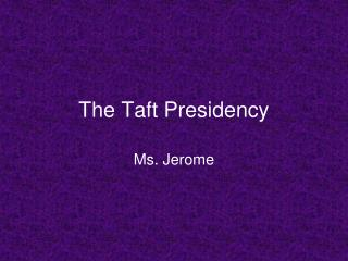 The Taft Presidency