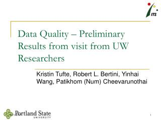 Data Quality � Preliminary Results from visit from UW Researchers