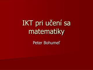 IKT pri učení sa matematiky