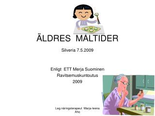 ÄLDRES  MÅLTIDER Silveria 7.5.2009