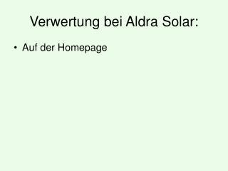 Verwertung bei Aldra Solar: