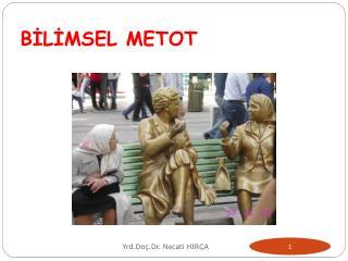 BİLİMSEL METOT