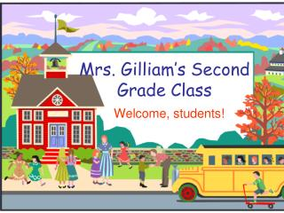 Mrs. Gilliam's Second Grade Class