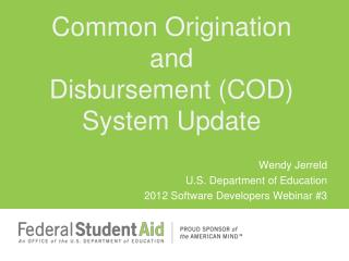 Wendy Jerreld U.S. Department of Education 2012 Software Developers Webinar #3