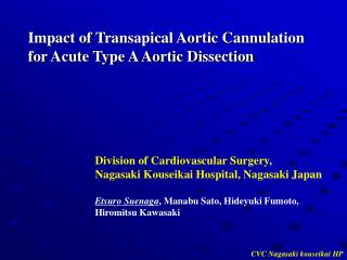 Impact of Transapical Aortic Cannulation for Acute Type A Aortic Dissection