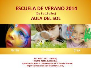 ESCUELA DE VERANO 2014 (De 3 a 12 años) AULA DEL SOL