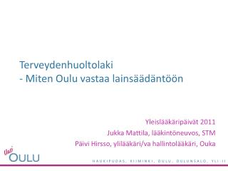 Terveydenhuoltolaki - Miten Oulu vastaa lains  d nt  n