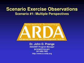 Scenario Exercise Observations Scenario #1: Multiple Perspectives