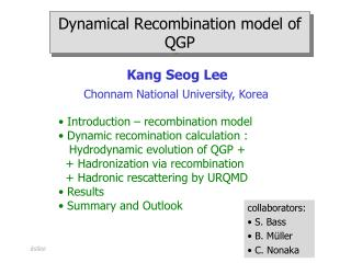 Dynamical Recombination model of QGP