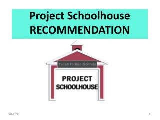 Project Schoolhouse RECOMMENDATION