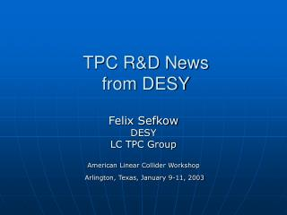 TPC R&D News  from DESY