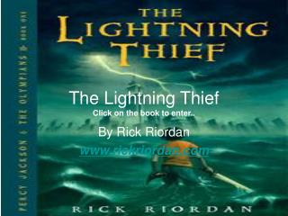The Lightning Thief Click on the book to enter..