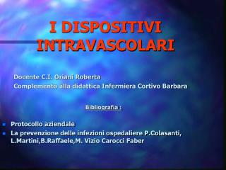I DISPOSITIVI INTRAVASCOLARI